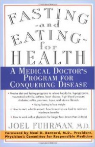Fasting and Eating fo Health, Joel Fuhrman, MD